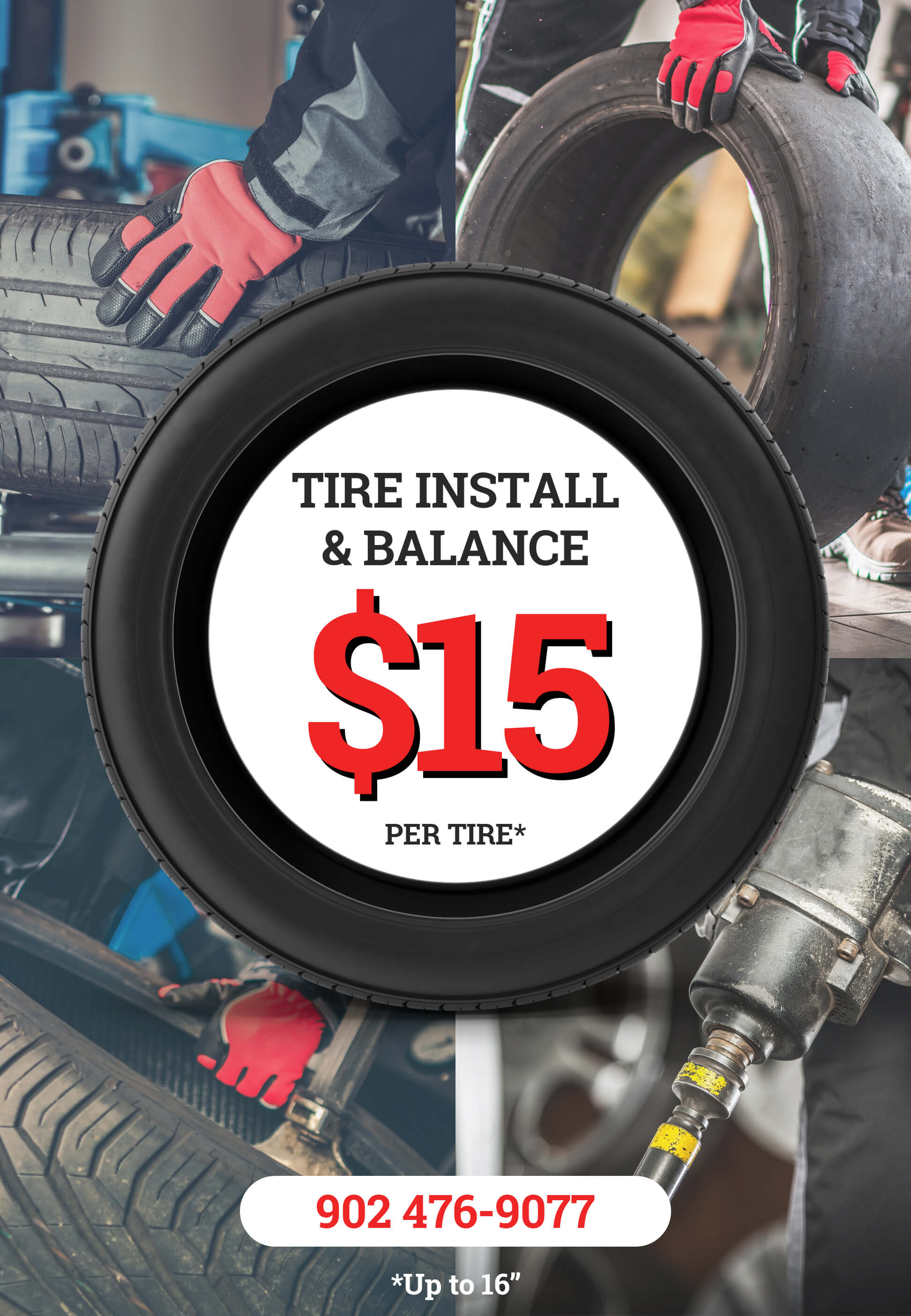 Tire balance & install starting at only $15.00 per tire with new tire purchase. *Up to 16